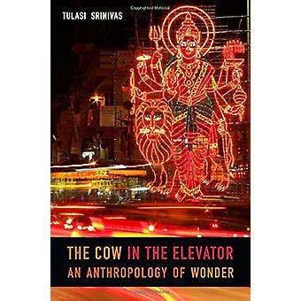 The Cow in the Elevator - An Anthropology of Wonder by The Cow in the