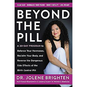 Beyond the Pill - A 30-Day Program to Balance Your Hormones - Reclaim