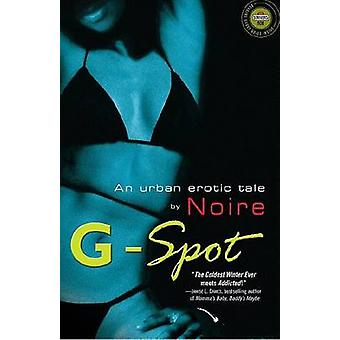 G-Spot - An Urban Erotic Tale by by Noire - 9780345477217 Book