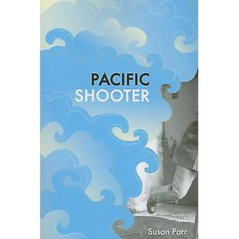 Pacific Shooter by Susan Parr - 9780807134481 Book
