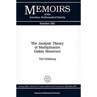 The Analytic Theory Of Multiplicative Galois Structure - 978082182458