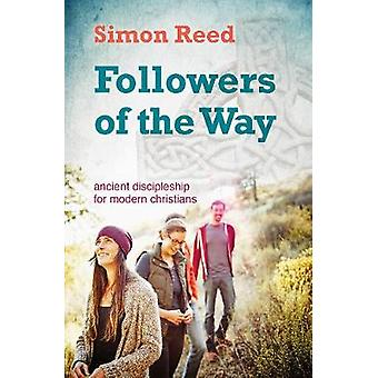 Followers of the Way by Simon Reed - 9780857465382 Book