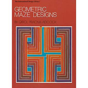 Geometric Maze Designs by Carol Pracna Adcock - 9780880450485 Book
