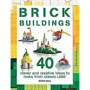 Brick Buildings - 40 Clever & Creative Ideas to Make from Classic Lego