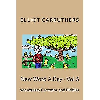 New Word a Day - Vol 6 - Vocabulary Cartoons and Riddles by Elliot S C