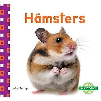 Hamsters (Hamsters) by Julie Murray - 9781680804201 Book
