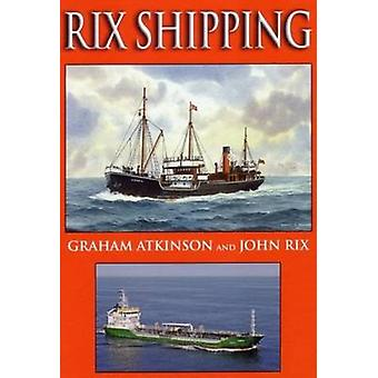Rix Shipping by Graham Atkinson - John Rix - 9781901703597 Book