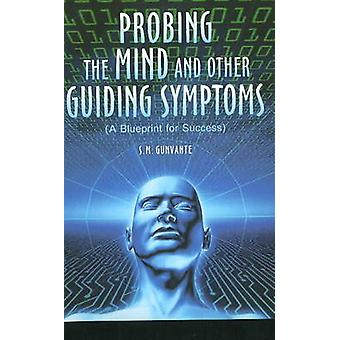 Probing the Mind & Other Guiding Symptoms - A Blueprint for Success by