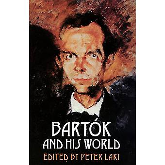 Bartok and His World by Peter Laki - 9780691006338 Book