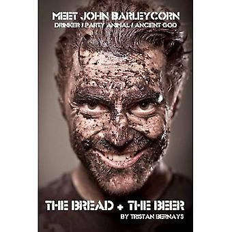 The Bread + the Beer