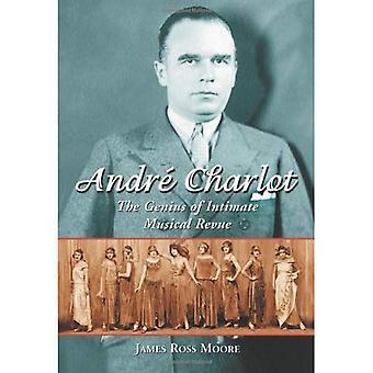 Andre Charlot: O gênio do íntimo Musical Revue