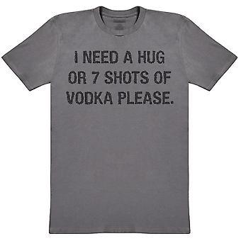 I Need A Hug or 7 Shots Of Vodka Please - Mens T-Shirt