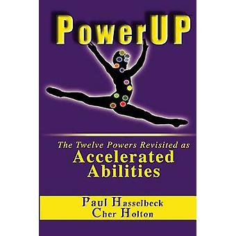 PowerUP The Twelve Powers Revisited as Accelerated Abilities by Hasselbeck & Paul