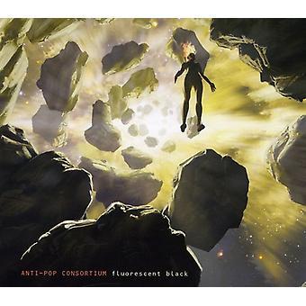 Anti-Pop Consortium - Fluorescent Black [CD] USA import