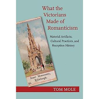 What the Victorians Made of Romanticism by Mole