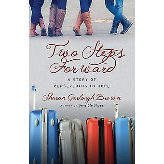 Two Steps Forward A Story of Persevering in Hope von Sharon Garlough Brown
