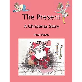 The Present A Christmas Story by Hayes & Peter