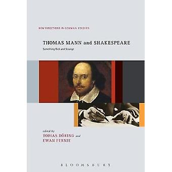 Thomas Mann and Shakespeare Something Rich and Strange by Dring & Tobias