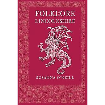 Folklore of Lincolnshire by ONeill & Susanna