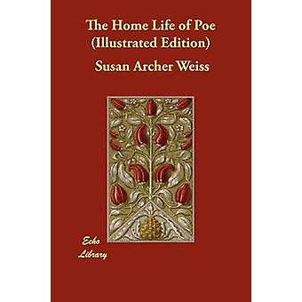 The Home Life of Poe Illustrated Edition by Weiss & Susan Archer