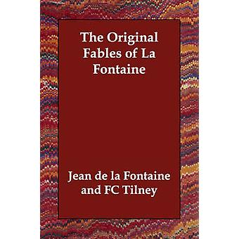 The Original Fables of La Fontaine by la Fontaine & Jean de