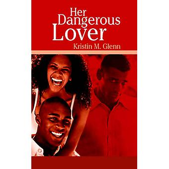 Her Dangerous Lover by Glenn & Kristin M.
