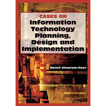 Cases on Information Technology Planning Design and Implementation by KhosrowPour & Mehdi