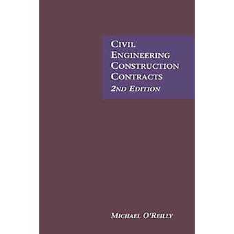 Civil Engineering Construction Contracts 2nd Edition by OReilly & M.