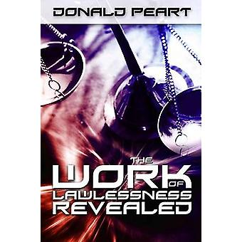 The Work of Lawlessness Revealed by Peart & Donald