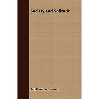 Society and Solitude by Emerson & Ralph Waldo