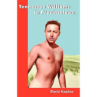 Tennessee Williams in Provincetown by Kaplan & David