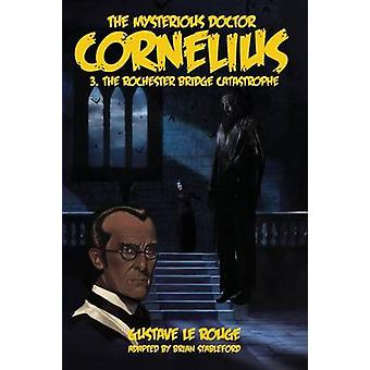 The Mysterious Doctor Cornelius 3 The Rochester Bridge Catastrophe by Le Rouge & Gustave