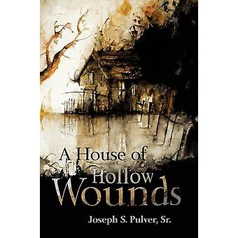 A House of Hollow Wounds by Pulver & Joseph S.