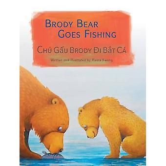 Brody Bear Goes Fishing  Chu Gau Brody Di Bat Ca by Kwong & Alvina