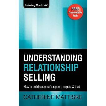 Understanding Relationship Selling by Mattiske & Catherine