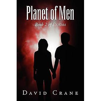 Planet of Men Book 2 of Enigma by Crane & David