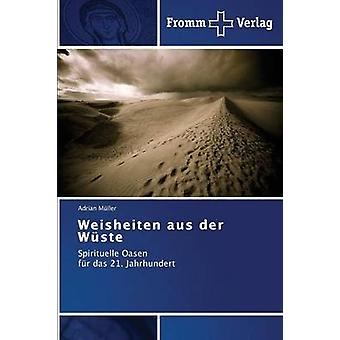 Weisheiten Aus Der Wuste by Muller & Adrian