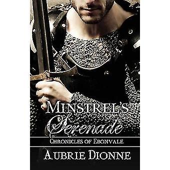 Minstrels Serenade by Dionne & Aubrie