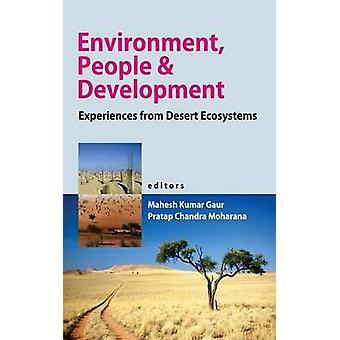 EnvironmentPeople and Development Experiences from Desert Ecosystems by Gaur Mahesh Kumar & P.Moharana