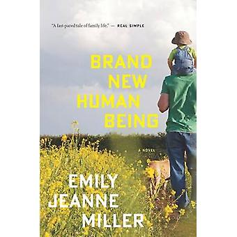 Brand New Human Being by Emily Jeanne Miller - 9780544002241 Book