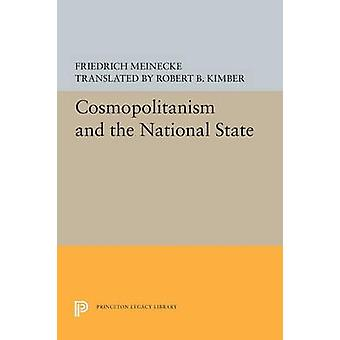 Cosmopolitanism and the National State by Friedrich Meinecke - 978069