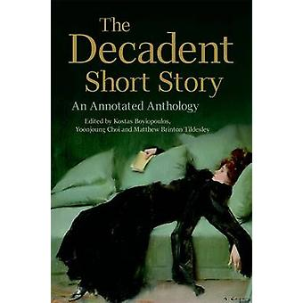 The Decadent Short Story - An Annotated Anthology by Kostas Boyiopoulo