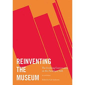 Reinventing the Museum - The Evolving Conversation on the Paradigm Shi