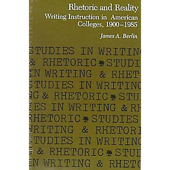 Rhetoric and Reality - Writing Instruction in American Colleges - 1900