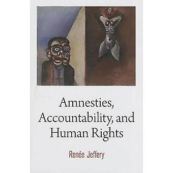 Amnesties - Accountability - and Human Rights by Renee Jeffery - 9780