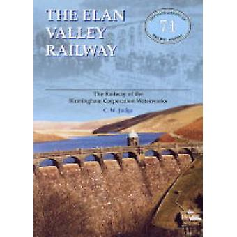 Elan Valley Railway - Railway of the Birmingham Railway Waterworks (Ne