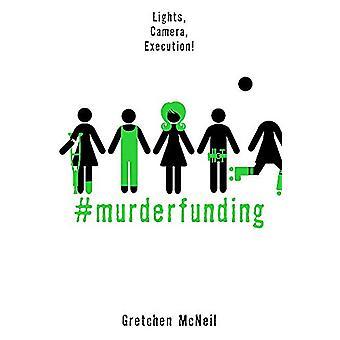 #murderfunding by Gretchen McNeil - 9781368026277 Book