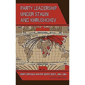 Partijleiderschap onder Stalin en Chroesjtsjov - Partijfunctionarissen en de