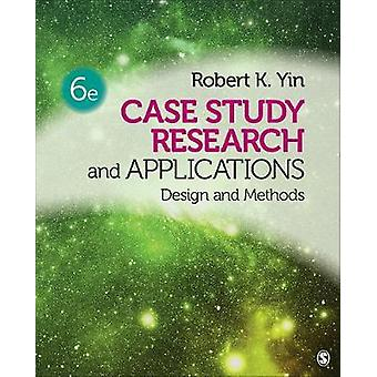 Recherche et applications d'étude de cas - Conception et méthodes par Robert K.