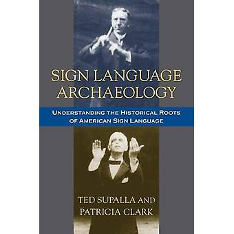 Sign Language Archaeology - Understanding the Historical Roots of Amer